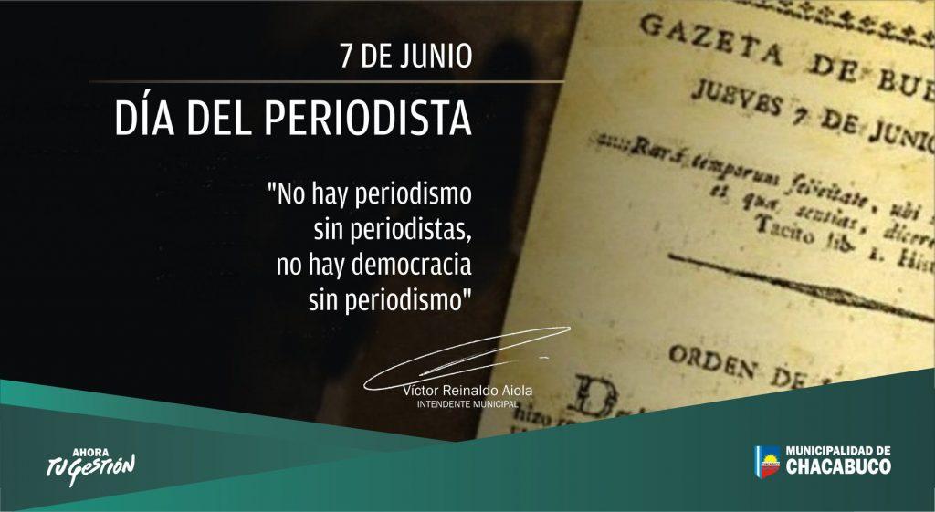 """""""No hay periodismo sin periodistas, no hay democracia sin periodismo"""" Con estas palabras, el intendente municipal del partido de Chacabuco, Víctor Reinaldo Aiola, saluda a todos los periodistas en su día."""