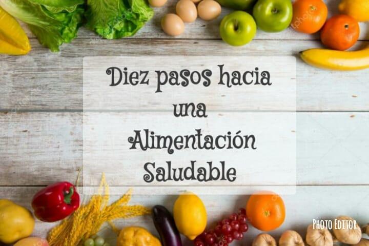 """""""Diez Pasos Hacía Una Alimentación Saludable""""."""